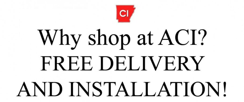 Why Shop at ACI? Free Delivery and Installation